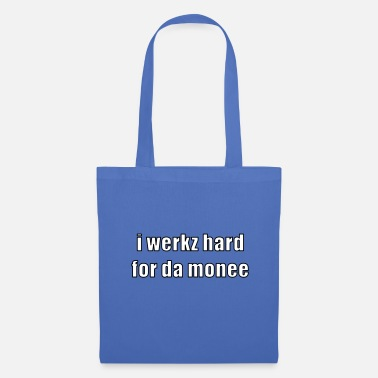Nerd i werkz hard - Tote Bag