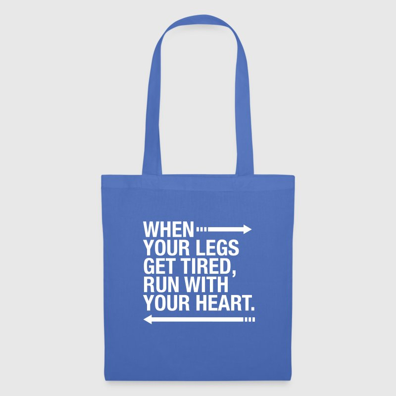 When Your Legs Get Tired, Run WIth Your Heart - Tote Bag