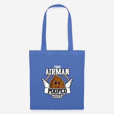 Airman This Airman Pooped Today - Tote Bag