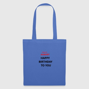 Happy Birthday Happy birthday AUGUST - Tote Bag