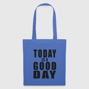 Good Day good day - Tote Bag