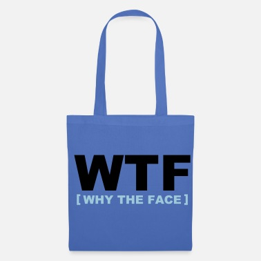 Geek WTF - why the face - Stoffbeutel
