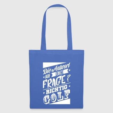 The answer to your question is Golf - Tote Bag