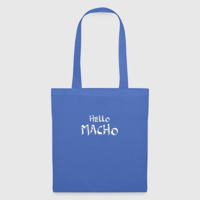 Hello Macho cool sayings - Tote Bag
