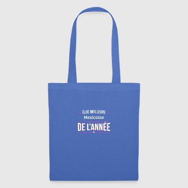 Mexicaine elue meilleure Mexicaine - Tote Bag