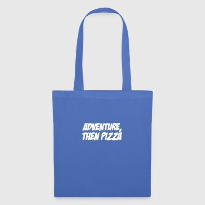 Adventure then pizza - Tote Bag
