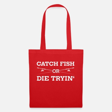 Anglershirt - Catch fish or die tryin - Angeln - Stoffbeutel