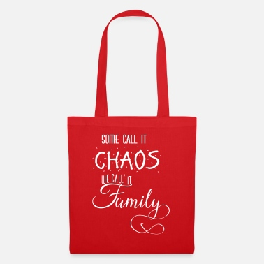 Grappig Sommigen CALL IT CHAOS WE CALL IT FAMILY - Stoffentas