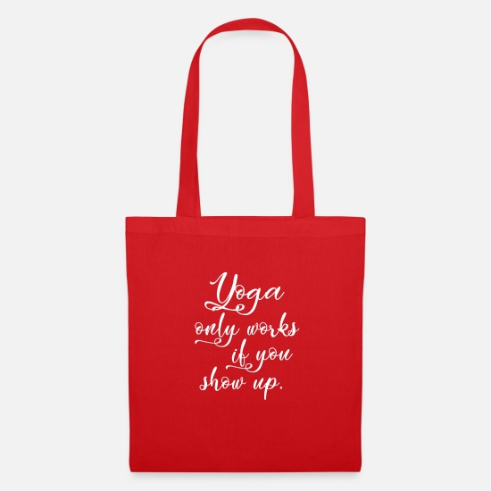 Yoga Sacs et sacs à dos - Yoga only works if you show up - yoga tshirt - Sac en tissu rouge