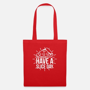 Have A Slice Day Pizza Gift Quote - Tote Bag