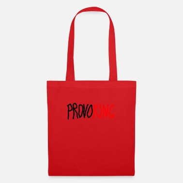 Provoke Provoking King of Provoking - Tote Bag