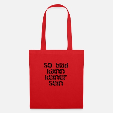 Bad Manners Nobody can be that stupid - Tote Bag