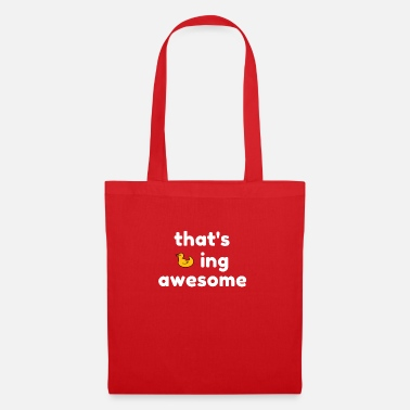 Pick Up Line That's ducking awesome funny compliment shirt - Tote Bag
