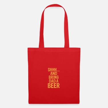 Whiskey Daddy Life Shhh Bring Dad A Beer Funny Alcohol - Tote Bag