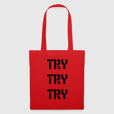 Try Try Try - Tote Bag