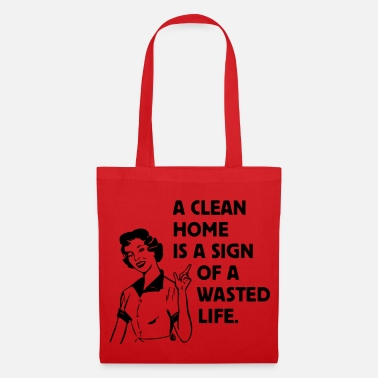 a clean home is a sign of a  life - Borsa di stoffa