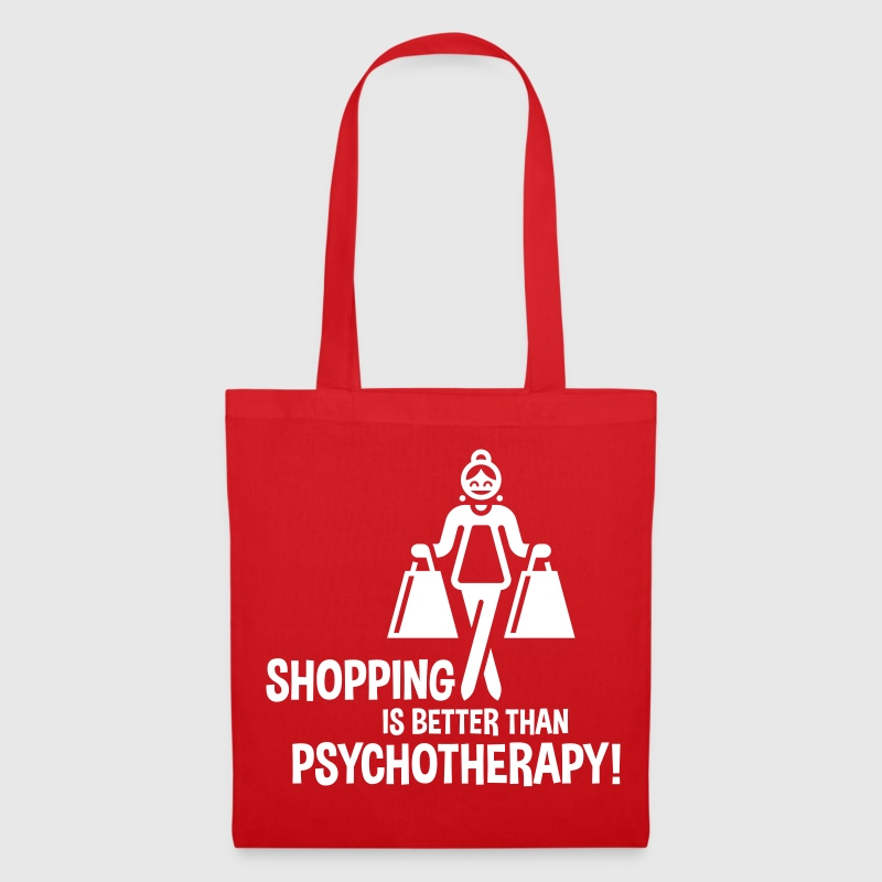 Shopping Is Better Than Psychotherapy! - Stoffbeutel