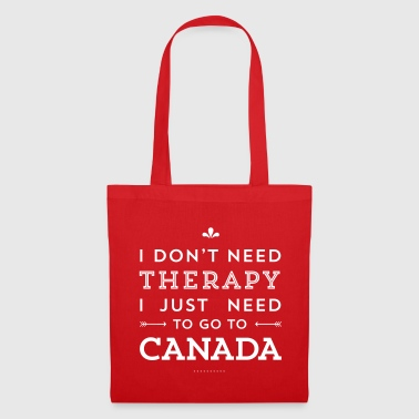 I don't need Therapy, I just need to go to Canada - Stoffbeutel