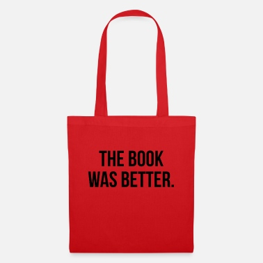 Was THE BOOK WAS BETTER - Tote Bag