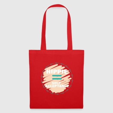Hippie / Hippies: Hippie = acceptation de soi - Tote Bag