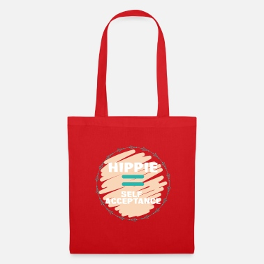 Hip Hippie / Hippies: Hippie = acceptation de soi - Tote Bag
