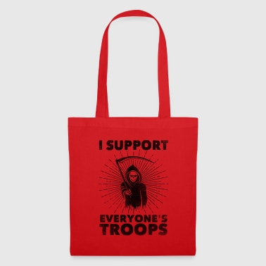 I Support Everyone's Troops (Political /Statement) - Tote Bag