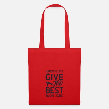 Blow Job Hairstylists give the best blow jobs - Tote Bag