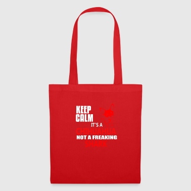 Keep calm it's a Chihuahua Not A Freaki - Tote Bag