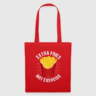 Extra Fries Not Exercise - Tote Bag