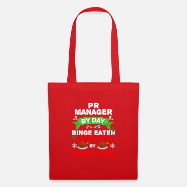 Pr PR Manager by day Binge Eater by Christmas Xmas - Tote Bag