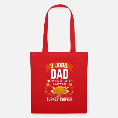 Career 3 jobs dad Human Rights lawyer turkey carver - Tote Bag