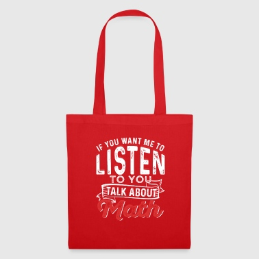 If You Want Me To Listen To You Talk About Math - Tote Bag
