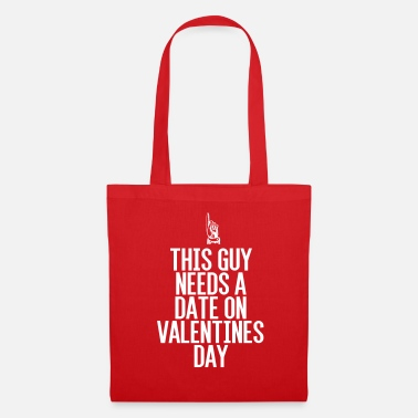 Valentines Day This guy needs a date on Valentine's Day - Tote Bag