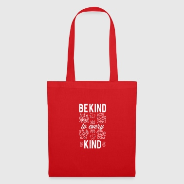 Be Kind To Every Kind - Stoffbeutel