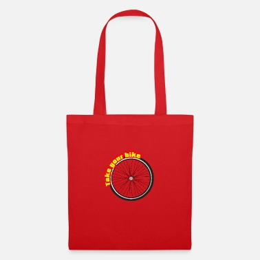 Take Take The Bike, Take the Wheel - Tote Bag