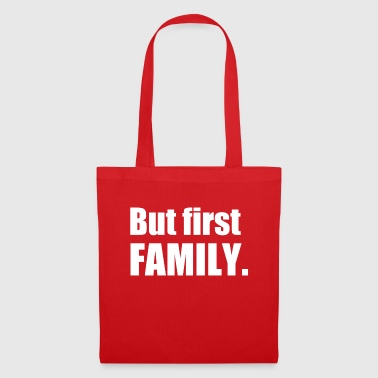FAMILY FIRST - Stoffbeutel
