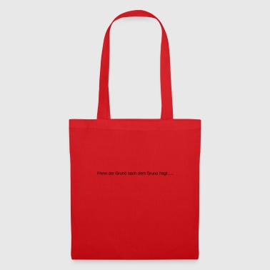 if the reason asks for the reason - Tote Bag