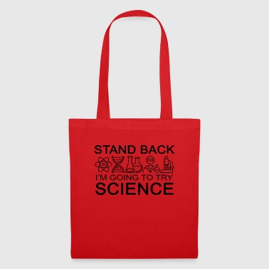Stand back i'm going to try science - Tote Bag