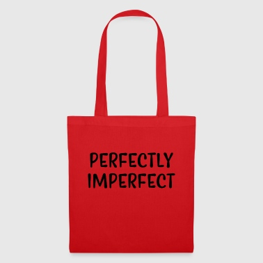 Perfectly imperfect - Tote Bag