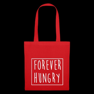 Forever hungry Forever Hungry Gift Idea - Tote Bag