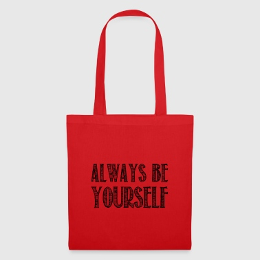 Always be yourself - Tote Bag