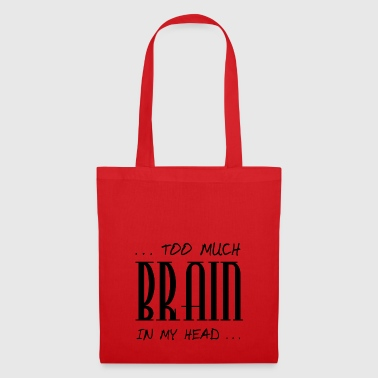 too much Brain - Tote Bag