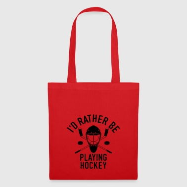 I'd Rather Be Playing Hockey Shirt Team Gift - Tote Bag