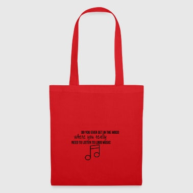 Do you ever get in the mood - Tote Bag