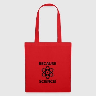 Because science! - Tote Bag