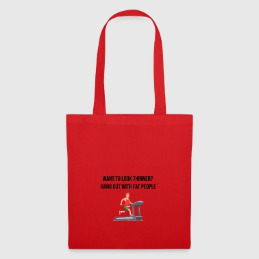Want to look thinner? - Tote Bag