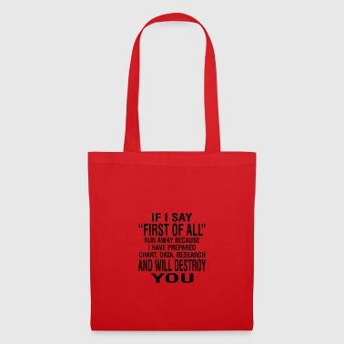 If I Say First Of All - Tote Bag