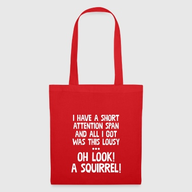 I Have Short Attention & Got This Lousy - Tote Bag
