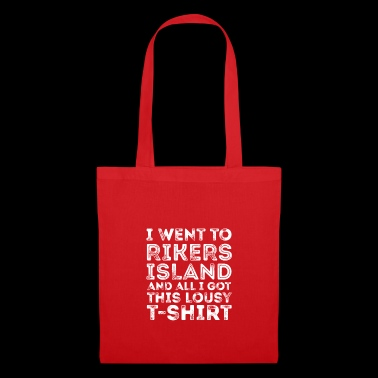 I Went To Rikers Island And All I Got Was This - Tote Bag
