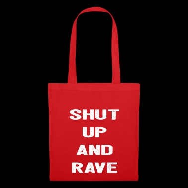 Shut up and Rave - Electro Music Techno - Tote Bag